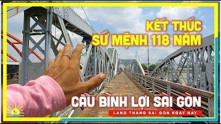 Cầu Bình Lợi Sài Gòn | Kết Thúc Sứ Mệnh 118 Năm Sài Gòn Xưa và Nay | lang thang Sài Gòn
