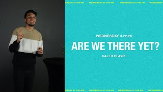 Are We There Yet? | Caleb Slavik