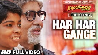 Har Har Gange (Full Video Song) | Bhoothnath Returns