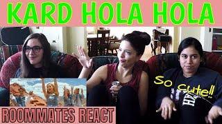 My Roommates React Part 2: KARD HOLA HOLA   Non Kpopper Reaction