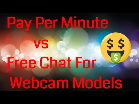 Pay Per Minute VS Free Chat Sites Webcam Models