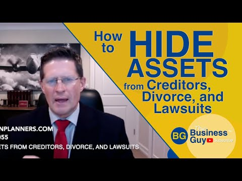 How To Hide Assets From Creditors, Divorce, And Lawsuits
