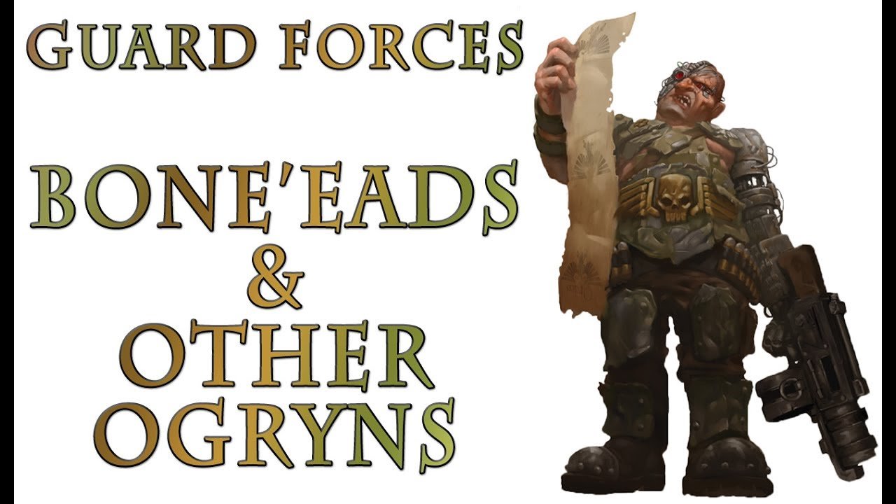 Warhammer 40k Lore Boneeads And Other Ogryns Imperial Guard