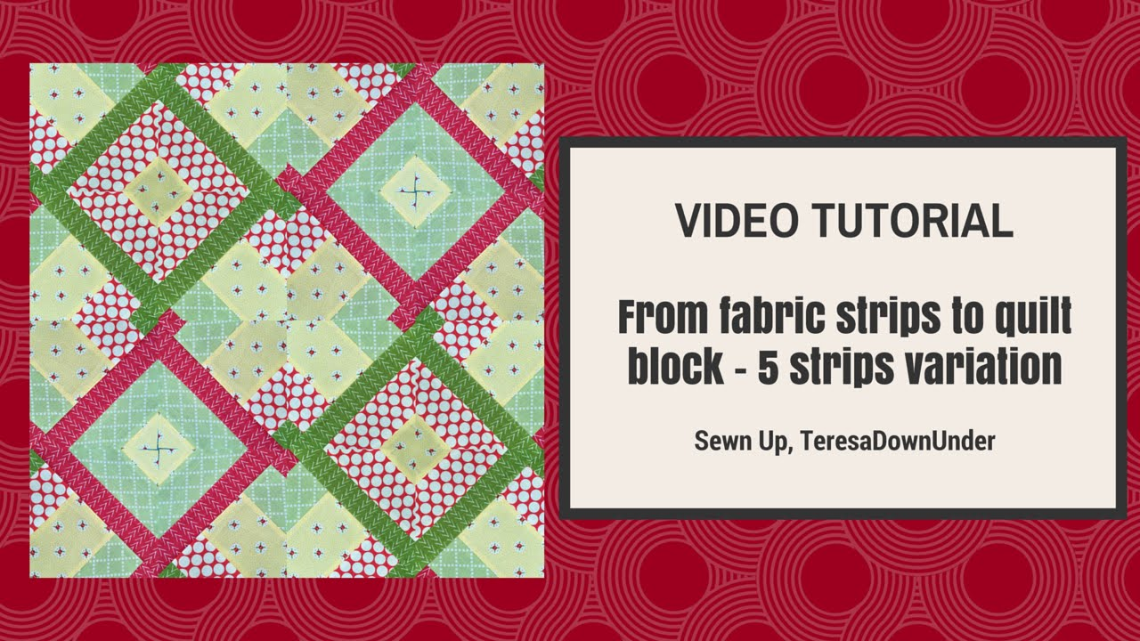 From 5 Strips To Quilt Block Variation Hidden Wells Video