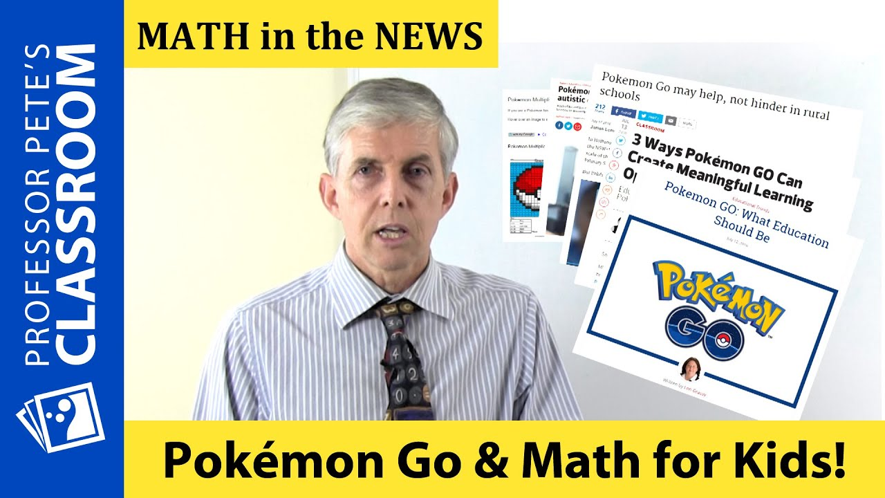 K-6 Math in the News: Pokémon Go and Teaching Mathematics - YouTube