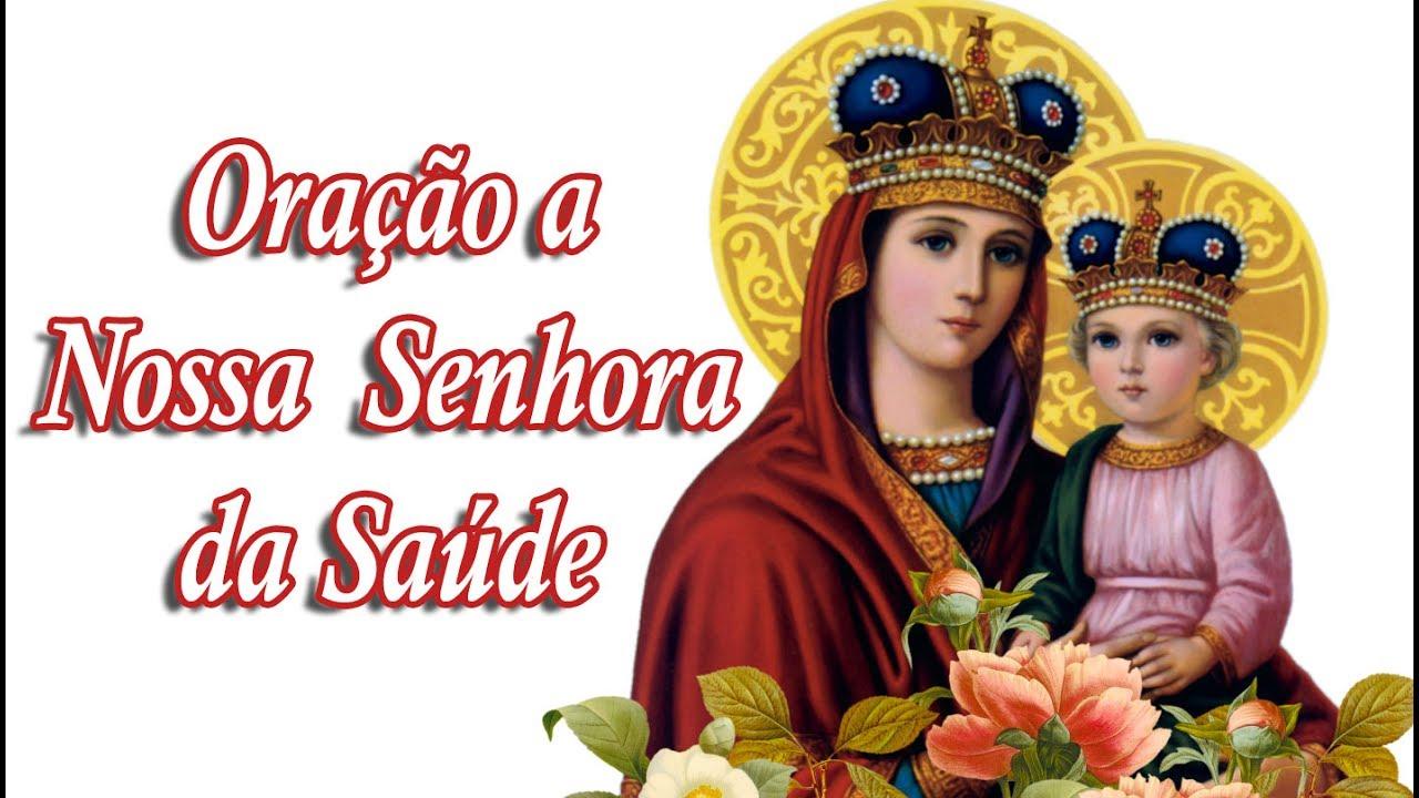 Nossa Senhora Da Saude: Oração De Nossa Senhora Da Saúde