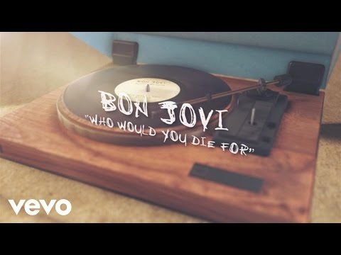 Bon Jovi - Who Would You Die For (Lyric Video)