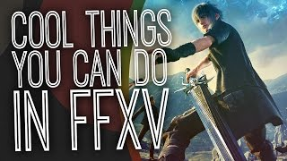 5 Of The Coolest Things You Can Do In Final Fantasy XV - The Gist