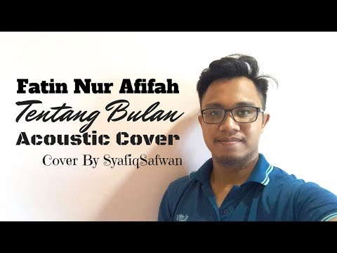 Fatin Nur Afifah- Tentang Bulan, Acoustic Cover By SyafiqSafwan With Lyric