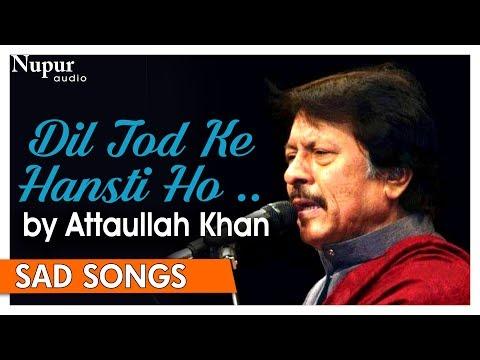 Dil Tod Ke Hansti Ho Mera By Attaullah Khan | Pakistani Romantic Songs | Nupur Audio