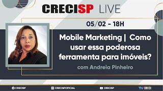 Mobile Marketing: Como usar essa poderosa ferramenta para imóveis? - Andreia Pinheiro