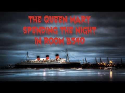 Surviving the night on The Queen Mary: Room B340...The most haunted room on earth!