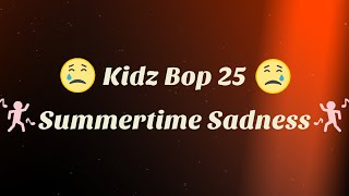 Kidz Bop 25- Summertime Sadness (Lyrics)