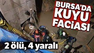 Bursa'da Sondaj Kuyusunda Dehşet: 2 Ölü, 5 Yaralı