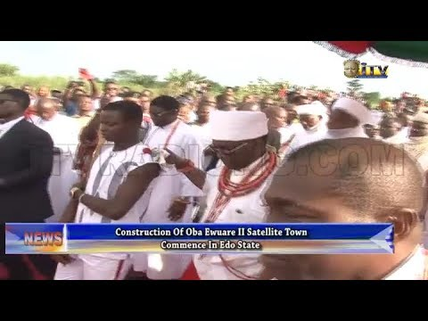 Construction of Oba Ewuare II Satellite Town commence in Edo State