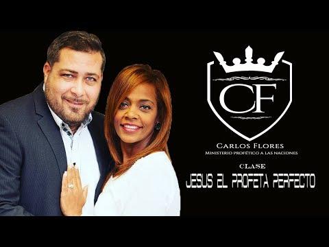 Profeta Carlos Flores: estudio ( Jesus el Profeta Perfecto )