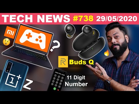 Mi Gaming Laptop Coming, Realme Buds Q India Launch,OnePlus Z Live Image,11 Digit Number,OP8-#TTN738