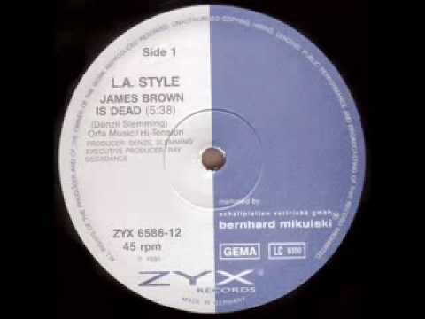 LA Style   James Brown Is Dead