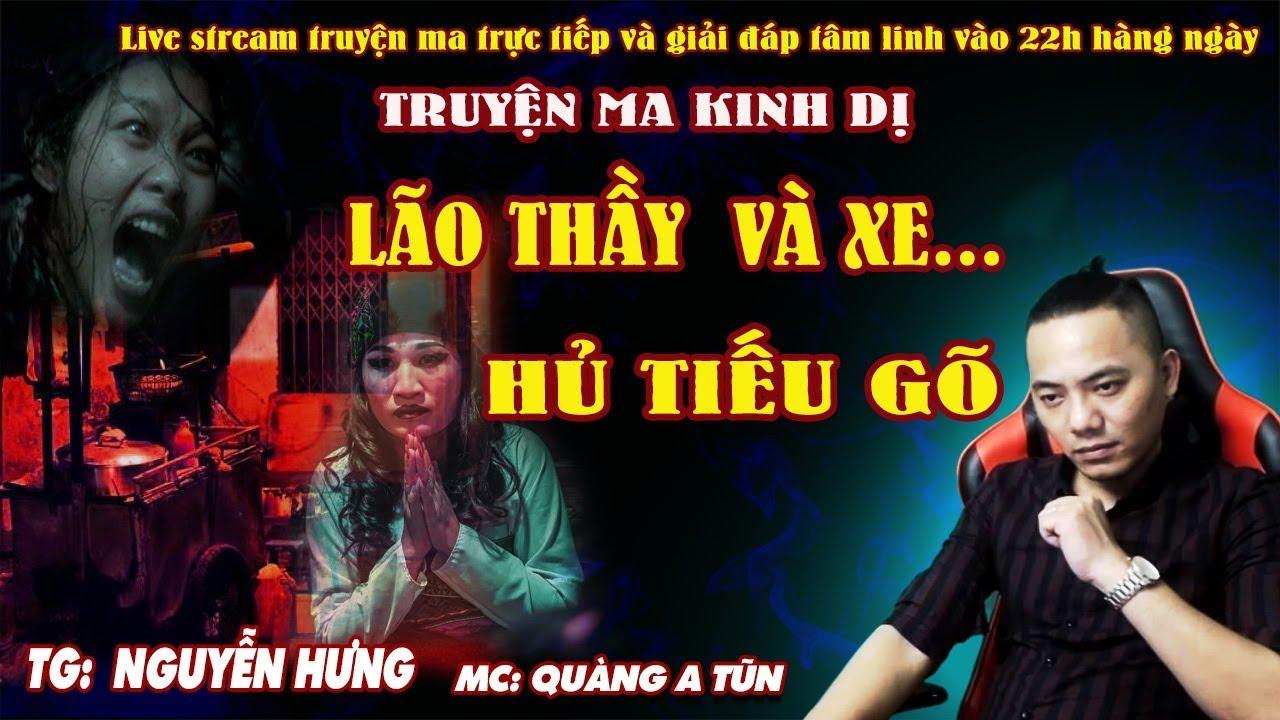 Quàng A Tũn | Kinh Hoàng Truyện Ma Có Thật Ở Sài Gòn : LÃO THẦY VÀ XE HỦ TIẾU GÕ