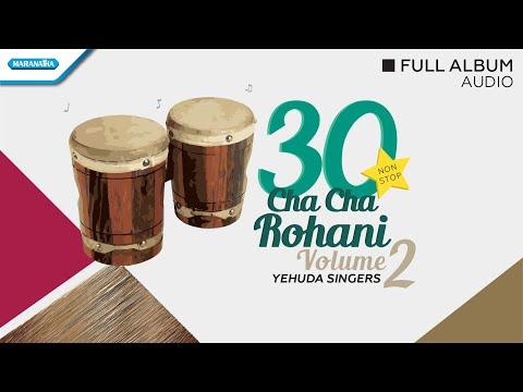 30 Nonstop Cha Cha Rohani Vol.2 - Yehuda Singers (Audio full album)