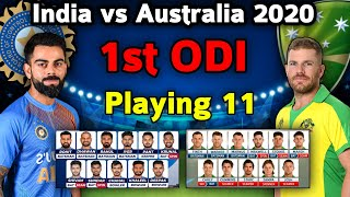 India vs Australia 1st ODI Match 2020 | Both Teams Playing xi | IND vs AUS 1st ODI Match Playing 11