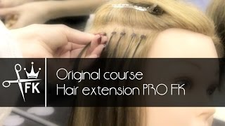 Original course «Hair extension PRO FK» | Обучение наращиванию волос в Academy Fashion Kings