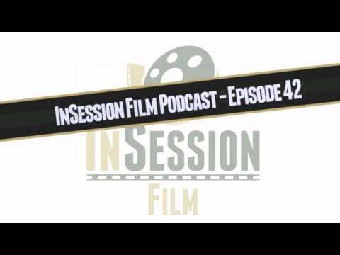 InSession Film Podcast - Episode 42