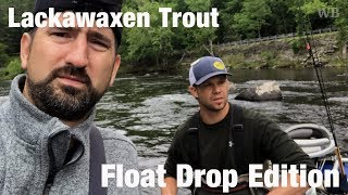 WB - Fly Fishing Lackawaxen Trout, Float Drop Edition - June '18