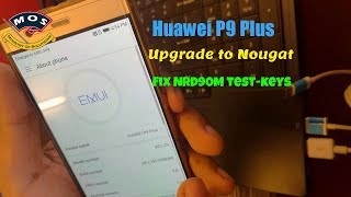 Huawei P9 Plus upgrade to Nougat and Fix NRD90M test-Keys