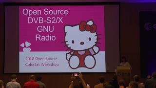 OSCW 2018: Open Source DVB-S2 and DVB-S2X for GNU Radio