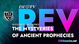 #IM Media | #IMTV | Mysteries of Ancient Prophecies