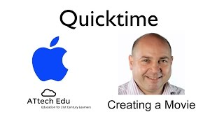 How to create a movie in Apple Mac Quicktime - Creating movies in Quicktime for teachers