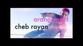 Cheb rayan 2013 bogosa nti nari khatar