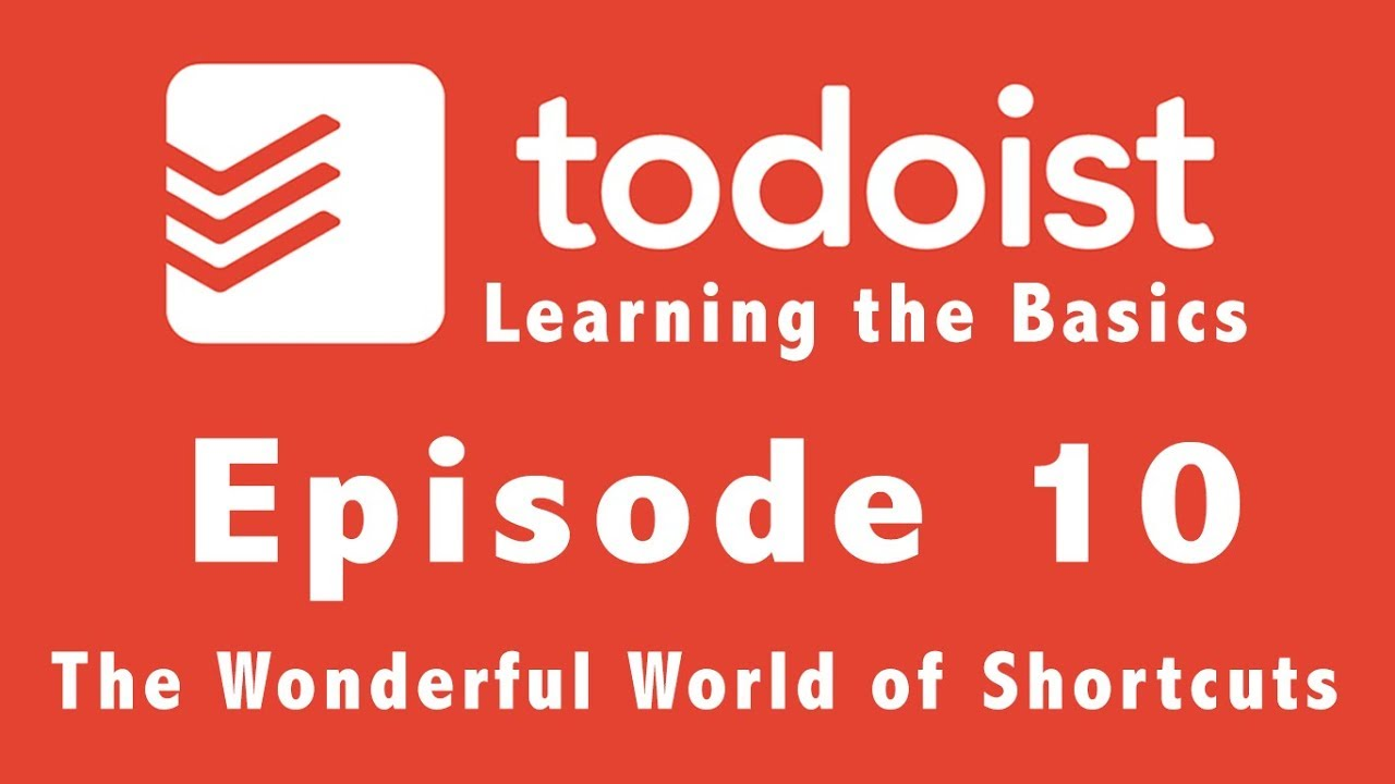 Todoist | Learning the Basics | Episode 10 | Shortcuts