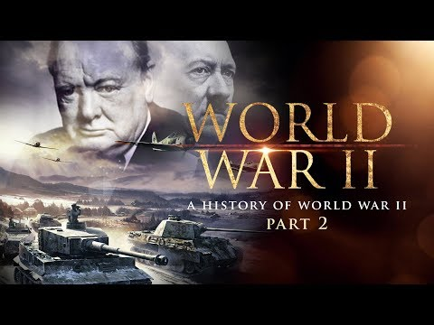 The Second World War: A History of WWII Part 2