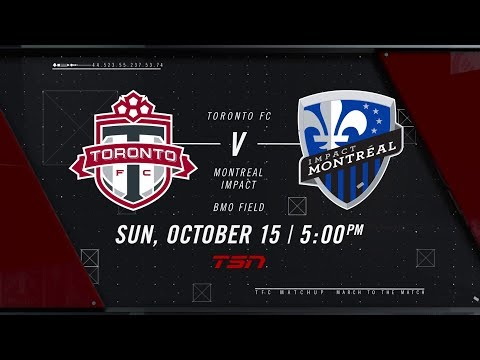 Keys to the Match: Montreal Impact at Toronto FC - October 13, 2017