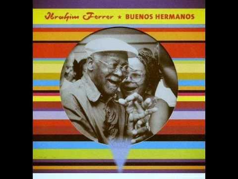 Ibrahím Ferrer/Buenos Hermanos