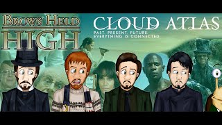 Cloud Atlas pt. 1 - Brows Held High