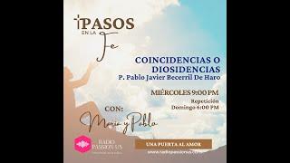 """""""COINCIDENCIAS O DIOSIDENCIAS"""" con  #MaríaVentosa y #PabloRomeroB en #PASOSenLaFe #MACAVZIM"""