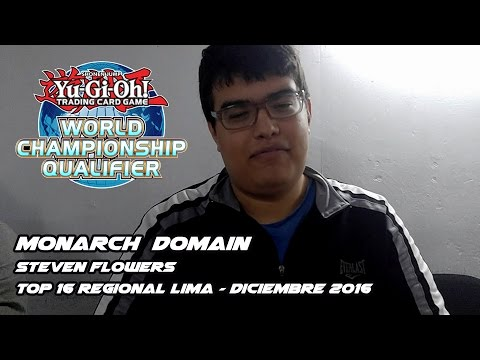 Top 16 Regional Lima - Monarch Domain / Steven Flowers - Diciembre 2016 [ReadyForDuel]