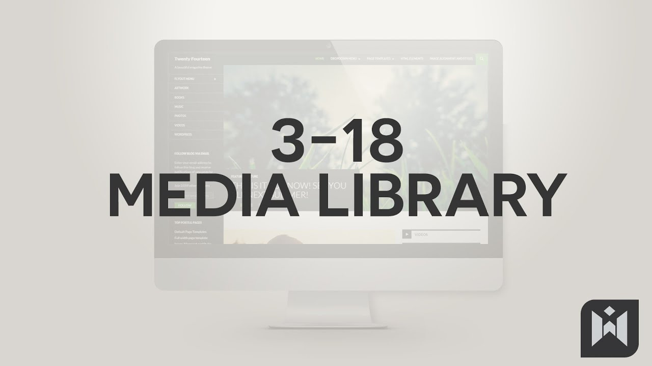 WordPress for Beginners 2015 Tutorial Series | Chapter 3-18: Media Library