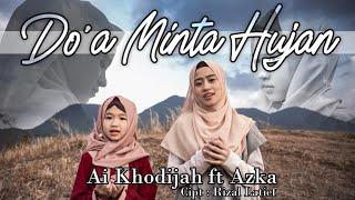 DOA MINTA HUJAN BY AZKA FT AI KHODIJAH (OFFICIAL MUSIC VIDEO)