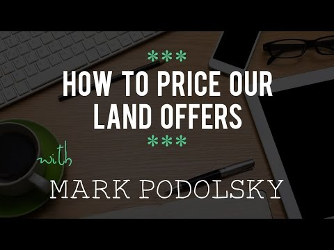 How to Price Our Land Offers with Mark Podolsky