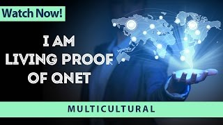 I Am Living Proof of QNET [Multicultural]