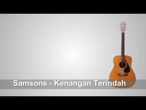 Lirik lagu Samsons - Kenangan Terindah + Chord
