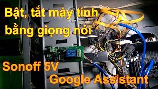 Hướng dẫn bật, tắt máy tính bằng giọng nói - Turn on, turn off PC using google assistant