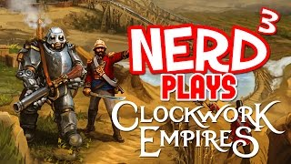 Nerd³ Plays... Clockwork Empires - Madness