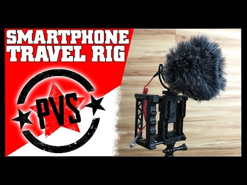 Ultimate Smartphone Travel Rig!
