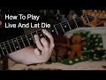 Live & Let Die Guitar Tutorial