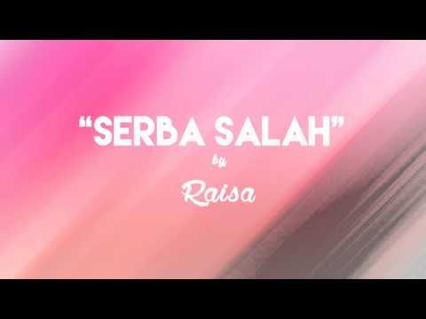 Raisa - Serba Salah (Lirik + Chord)